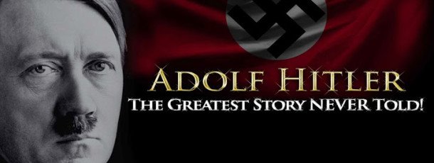 Adolf Hitler – The Greatest Story Never Told Der Dokumentar Film fuer Deutschland