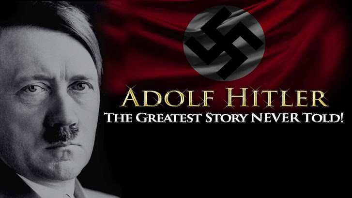 The Greatest Story NEVER Told - The Untold Story of Adolf Hitler